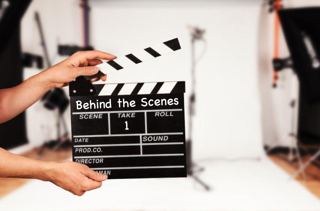 Behind the Scenes:  Take 1